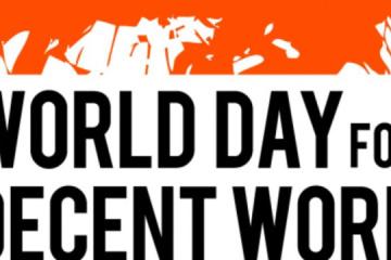 Aujourd'hui marque la Journée mondiale pour le travail décent